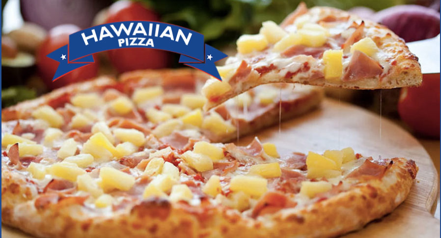 Specialty Pizzas include our Hawaiian Pizza with Ham, Pineapple and Cheese